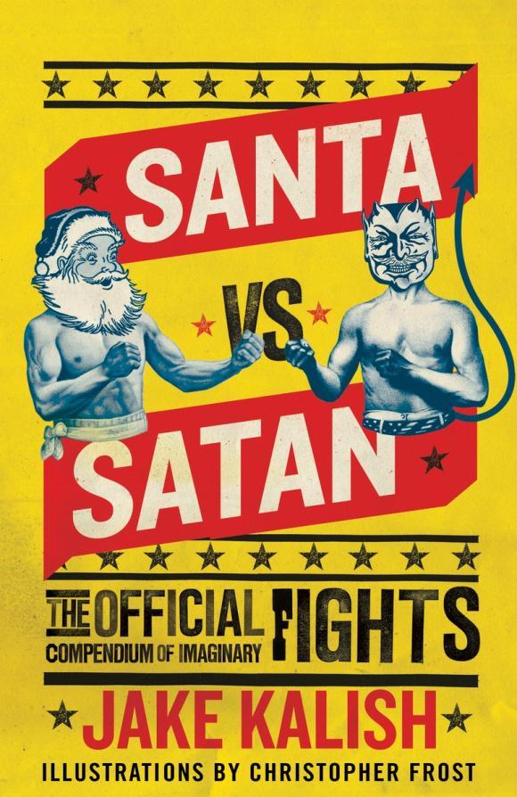 Santa vs. Satan: The Official Compendium of Imaginary Fights computer games and the social imaginary