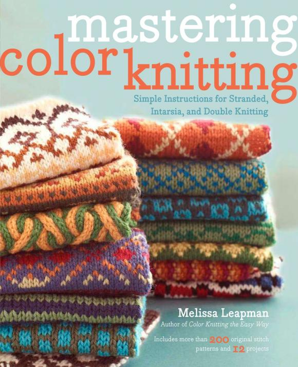 Mastering Color Knitting: Simple Instructions for Stranded, Intarsia, and Double Knitting braun 10b
