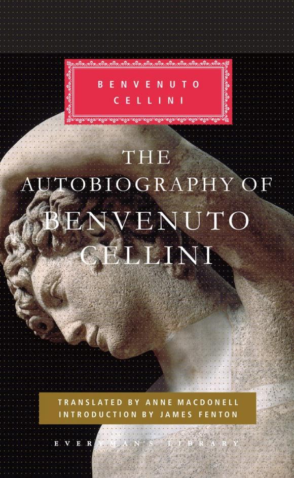 The Autobiography of Benvenuto Cellini the autobiography of fidel castro