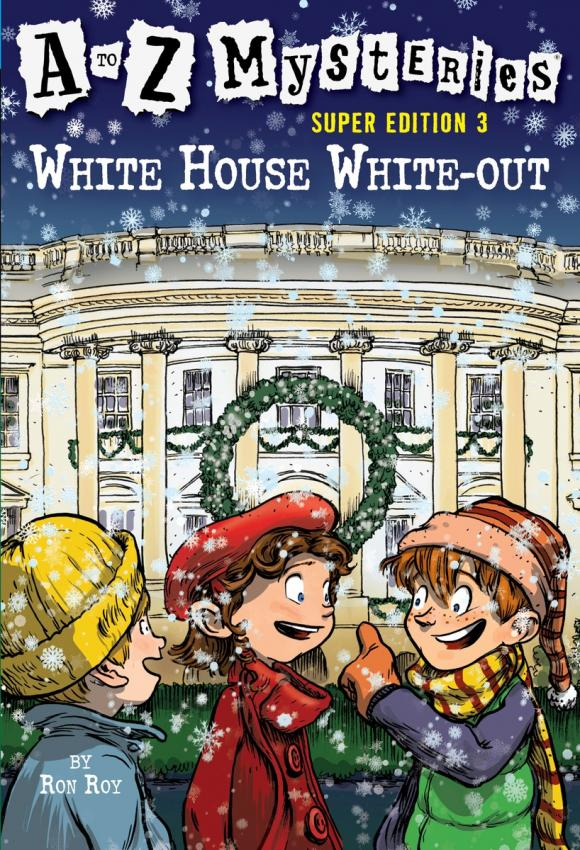 A to Z Mysteries Super Edition 3: White House White-Out z ultra google edition