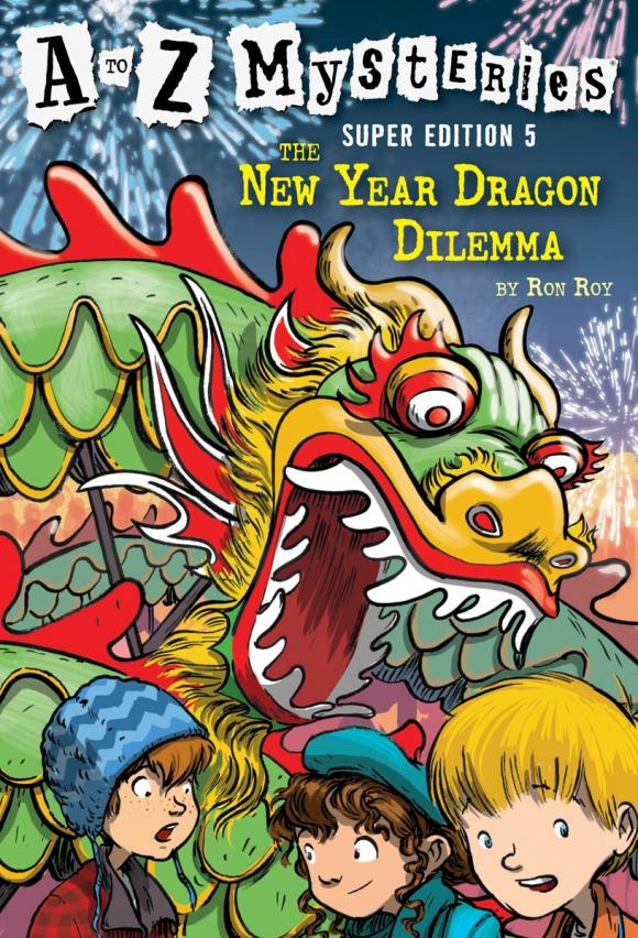 A to Z Mysteries Super Edition #5: The New Year Dragon Dilemma z ultra google edition