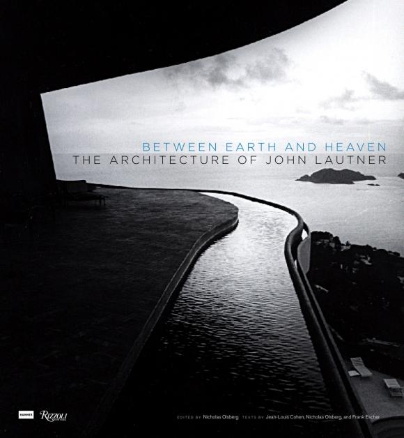 Between Earth and Heaven: The Architecture of John Lautner eye of heaven