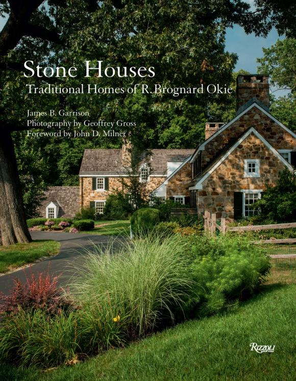 Stone Houses: Traditional Homes of R. Brognard Okie class the stone house