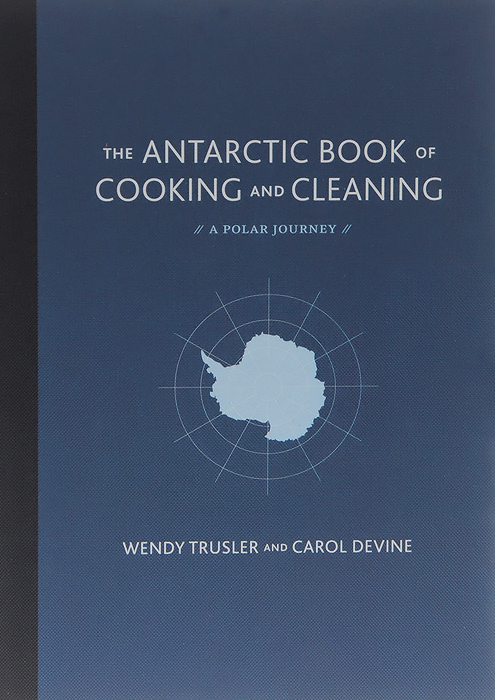 The Antarctic Book of Cooking and Cleaning: A Polar Journey verne j journey to the centre of the earth