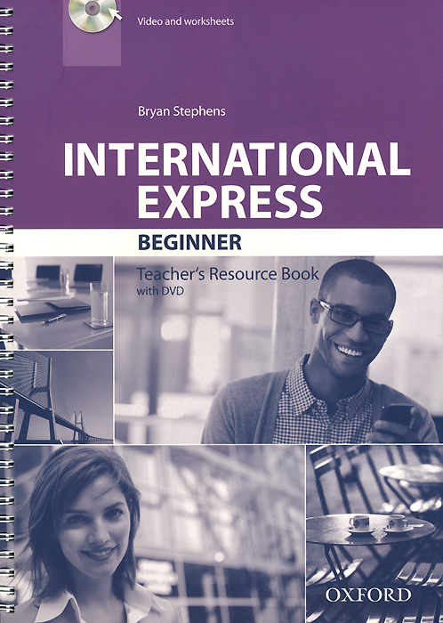 International Express: Beginner: Teacher's Resource Book (+ DVD) music express age 9 10 book 3cds dvd rom