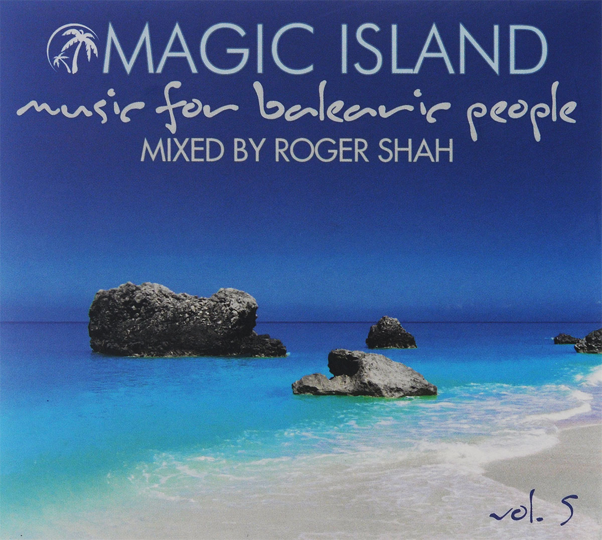 Magic Island vol. 5. Music For Balearic People. Mixed By Roger Shah (2 CD)