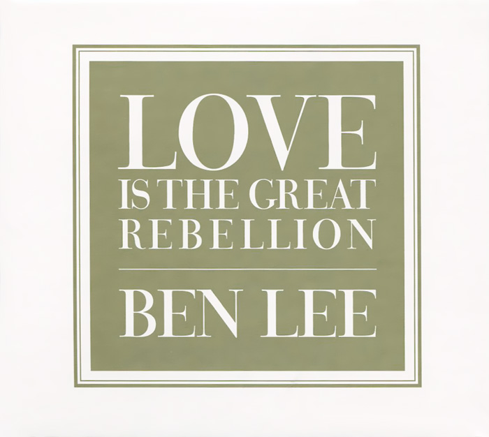 Ben Lee. Love is the Great Rebellion