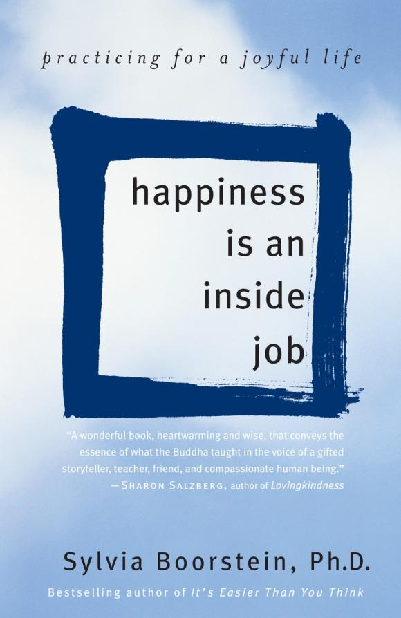 Happiness Is an Inside Job the inside job