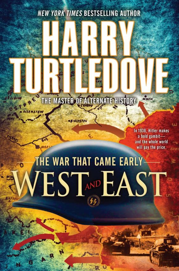 West and East (The War That Came Early, Book Two) war and women