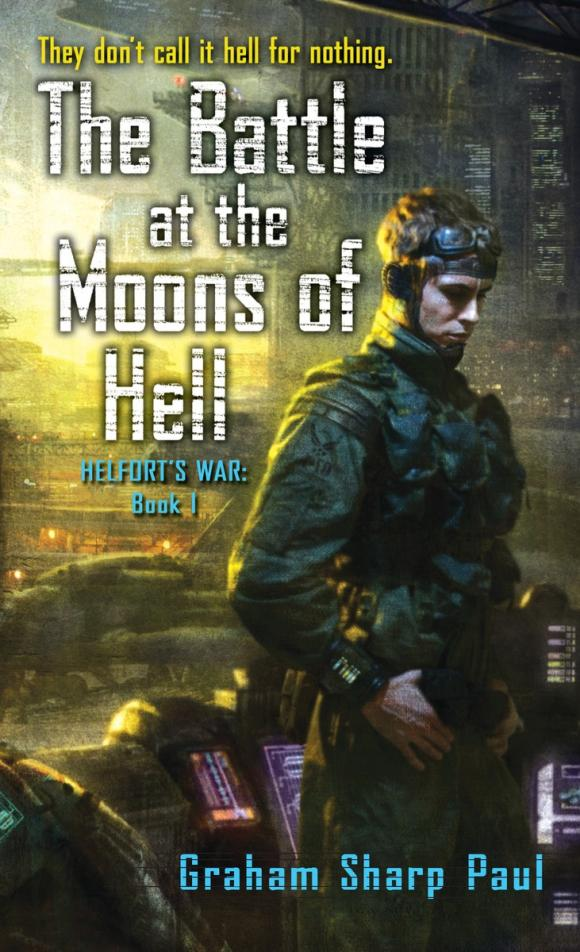 Helfort's War Book 1: The Battle at the Moons of Hell уэллс г война миров the war of the worlds