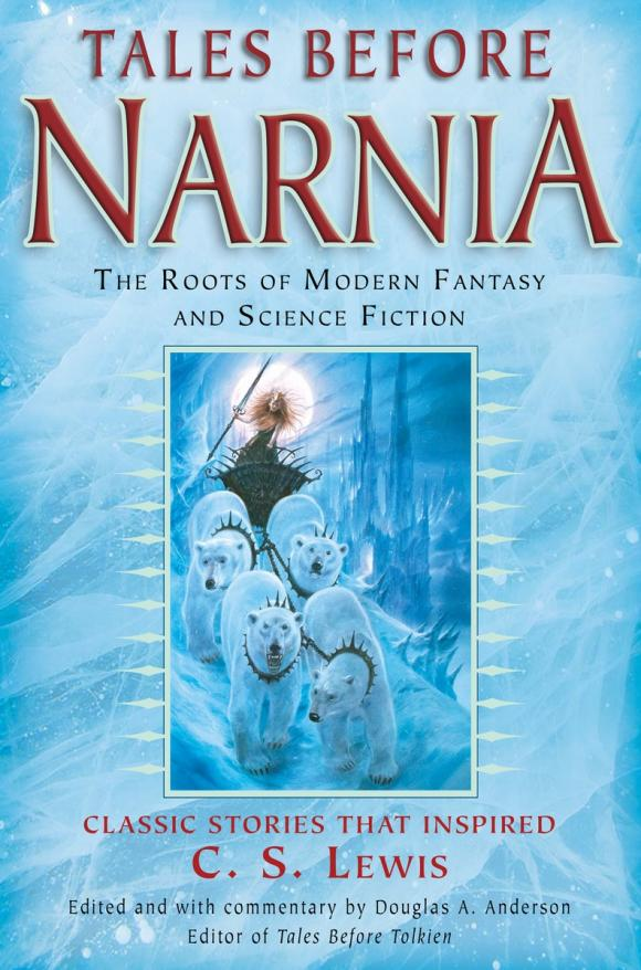 Tales Before Narnia lewis c the silver chair the chronicles of narnia book 6