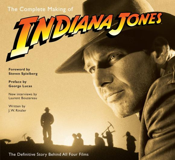 The Complete Making of Indiana Jones indiana jones and the army of the dead