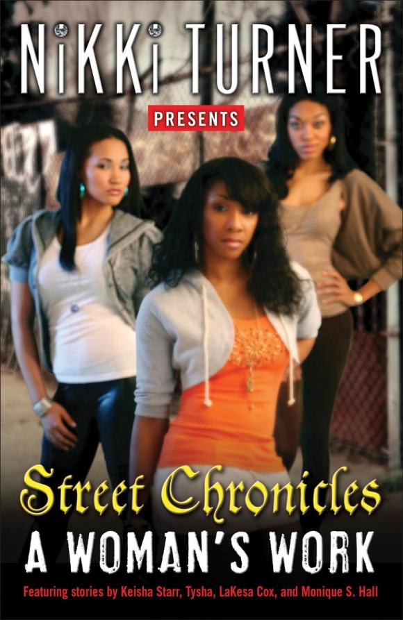 A Woman's Work: Street Chronicles street chronicles girls in the game