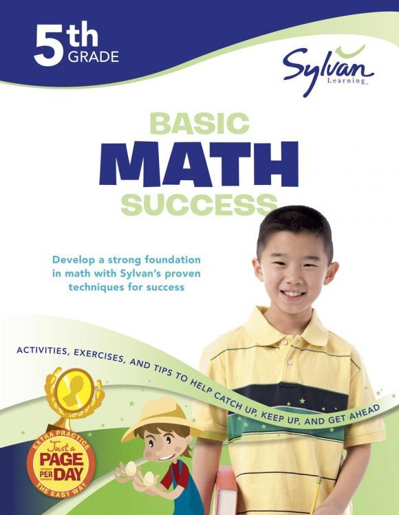 Fifth Grade Basic Math Success (Sylvan Workbooks) math made easy first grade