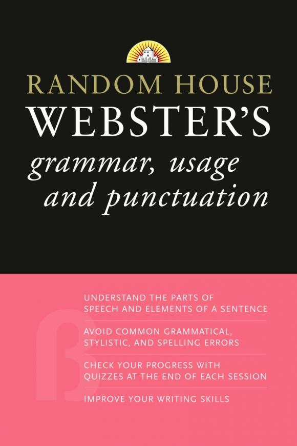 Random House Webster's Grammar, Usage, and Punctuation дроздова т маилова в берестова а english grammar reference and practice version 2 0