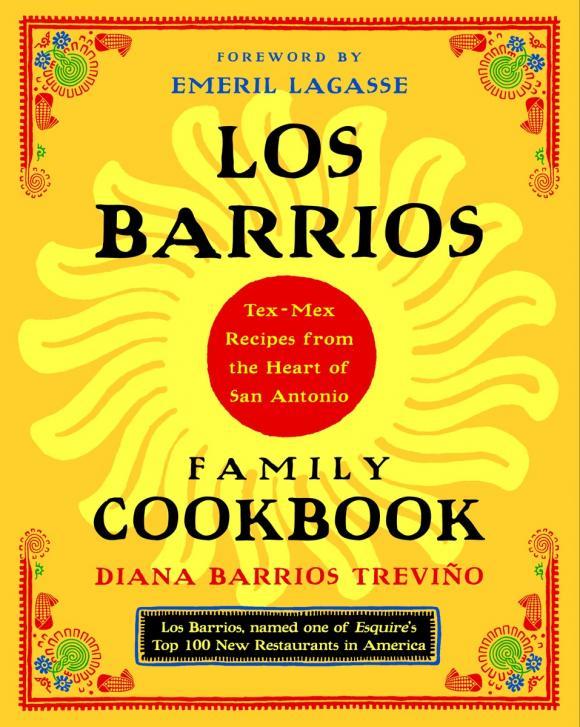 Los Barrios Family Cookbook diana barrios trevino los barrios family cookbook