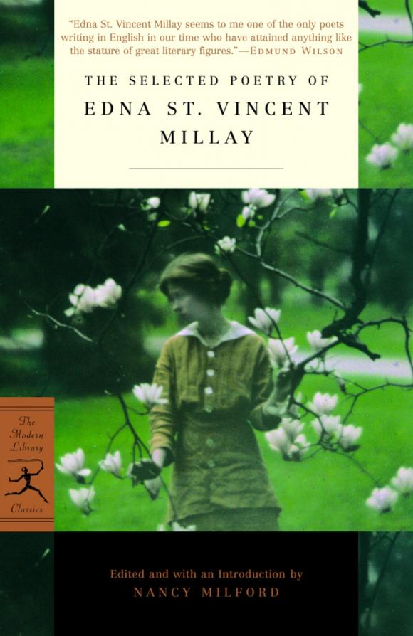 The Selected Poetry of Edna St. Vincent Millay milton s selected poetry and prose nce