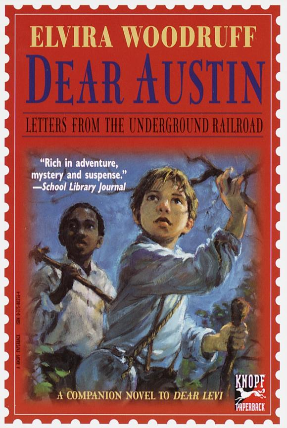 Dear Austin: Letters from the Underground Railroad the underground railroad
