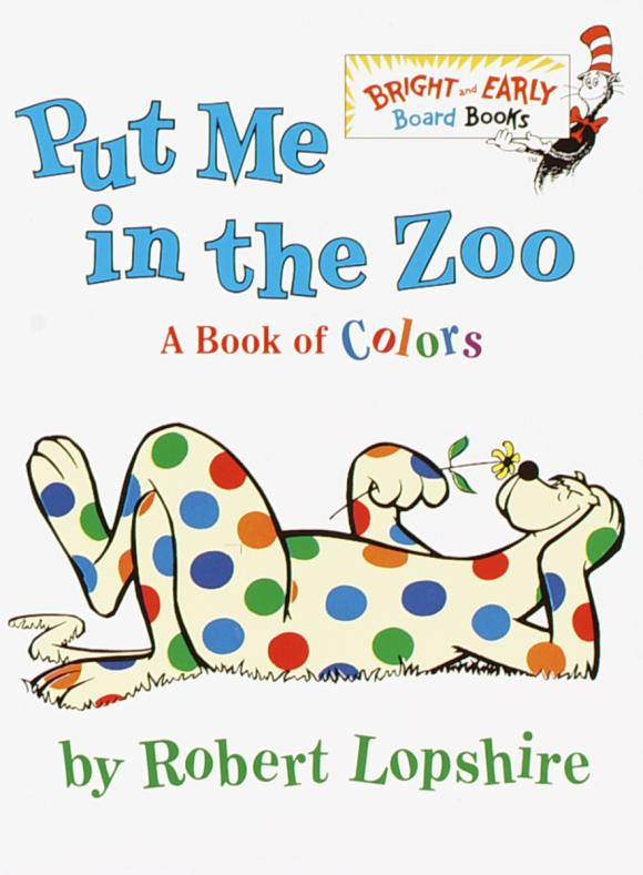Put Me in the Zoo: A Book of Colors love a book of quotations