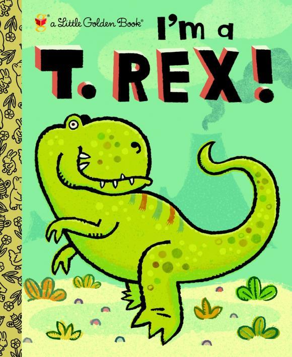 I'm a T. Rex! i m a t rex