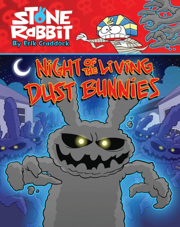 Stone Rabbit #6: Night of the Living Dust Bunnies the stone house