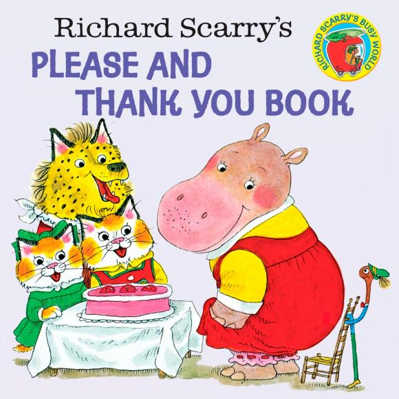 Richard Scarry's Please and Thank You Book richard scarry s please and thank you book