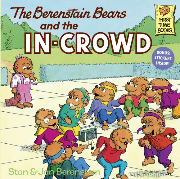 The Berenstain Bears and the In-Crowd the berenstain bears and too much pressure
