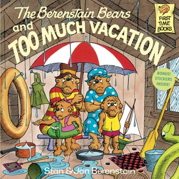 The Berenstain Bears and Too Much Vacation the berenstain bears and too much pressure