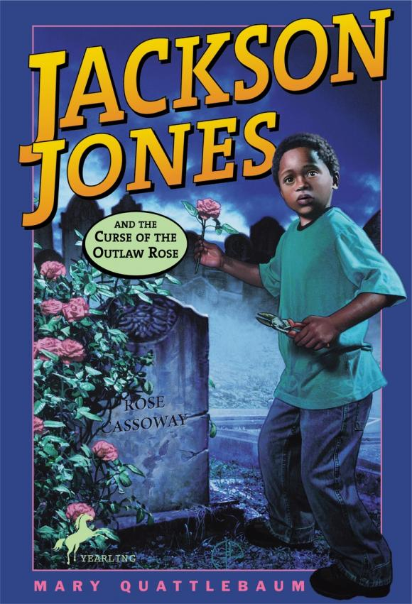 Jackson Jones and the Curse of the Outlaw Rose i curse the river of time