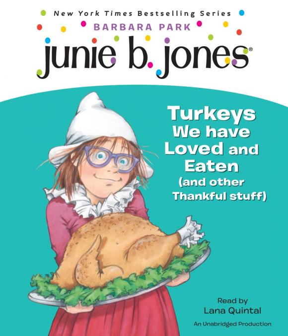Junie B., First Grader: Turkeys We Have Loved and Eaten (and Other Thankful Stuff) (Junie B. Jones) ten things we did and probably shouldn t have