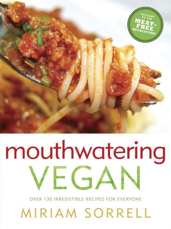 Mouthwatering Vegan 15 minute vegan fast modern vegan cooking