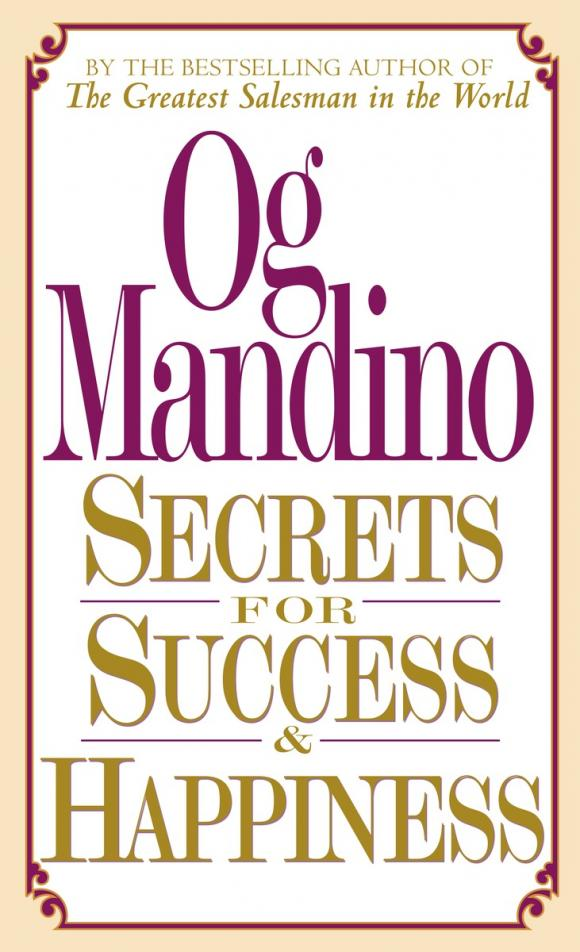 Secrets for Success and Happiness the secrets of happiness