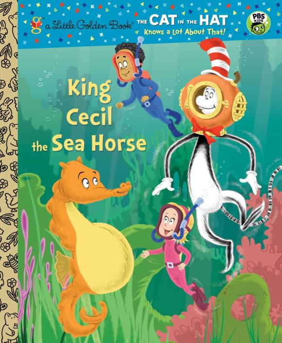 King Cecil the Sea Horse (Dr. Seuss/Cat in the Hat) tish rabe oh give me a home dr seuss cat in the hat