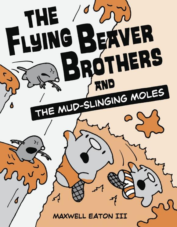 Купить The Flying Beaver Brothers and the Mud-Slinging Moles