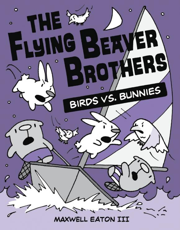 The Flying Beaver Brothers: Birds vs. Bunnies the flying beaver brothers and the evil penguin plan