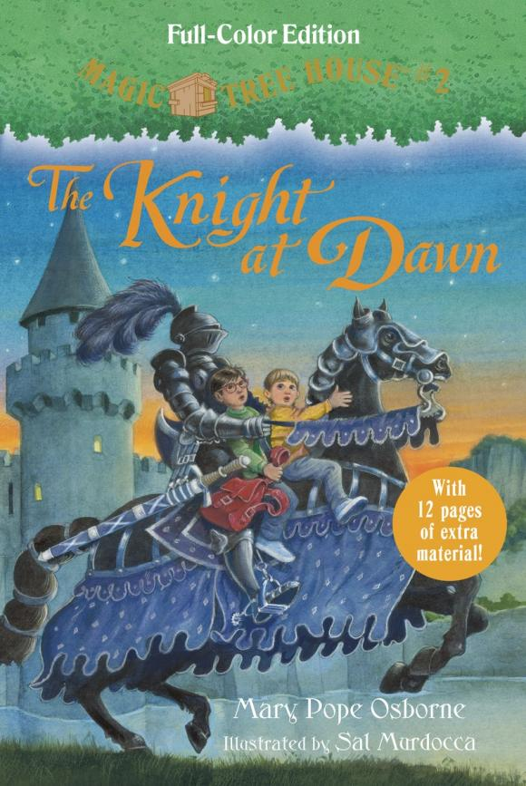 Magic Tree House #2: The Knight at Dawn (Full-Color Edition) mary pope osborne magic tree house 2 the knight at dawn full color edition