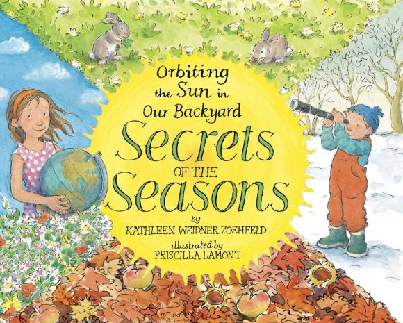 Secrets of the Seasons: Orbiting the Sun in Our Backyard the secrets of happiness