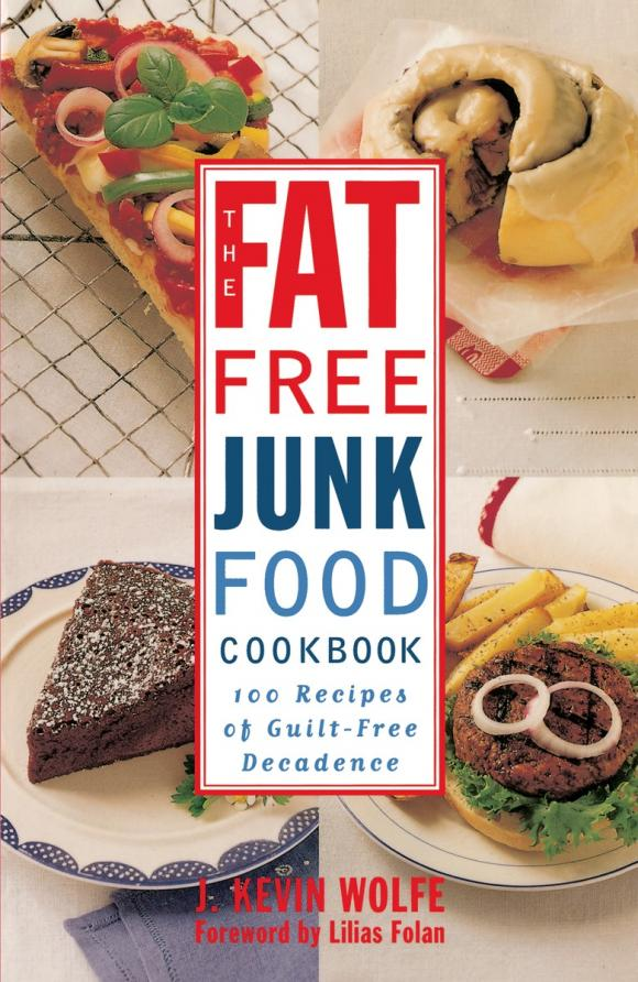 The Fat-free Junk Food Cookbook the fat free junk food cookbook