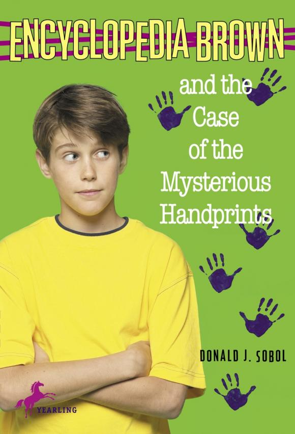 Encyclopedia Brown and the Case of the Mysterious Handprints donald j sobol encyclopedia brown mysteries volume i boy detective the case of the secret pitch