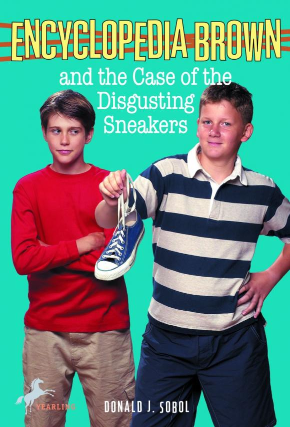 Encyclopedia Brown and the Case of the Disgusting Sneakers donald j sobol encyclopedia brown mysteries volume i boy detective the case of the secret pitch