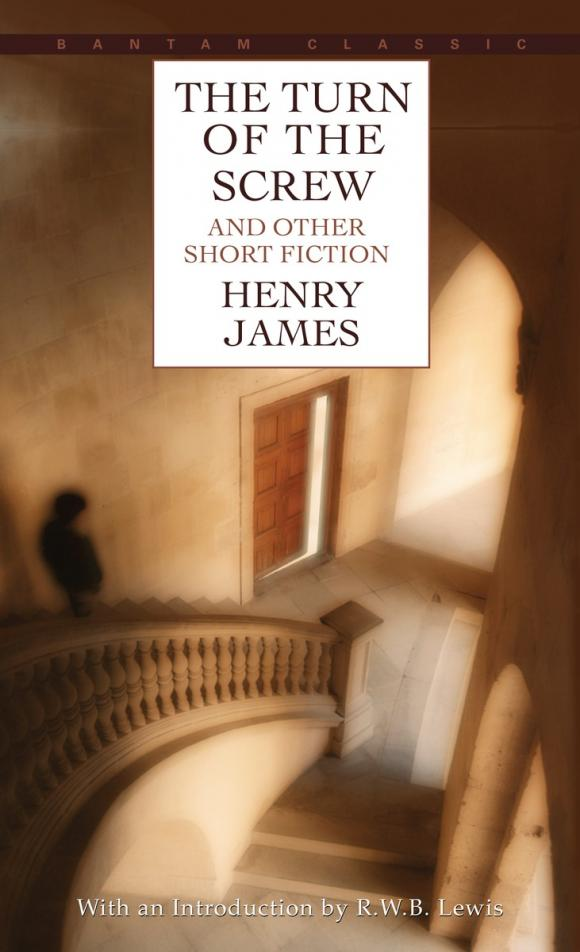 The Turn of the Screw and Other Short Fiction james henry turn of the screw and other stories