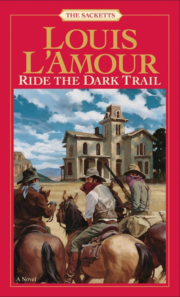Ride the Dark Trail: The Sacketts the immortals dark flame