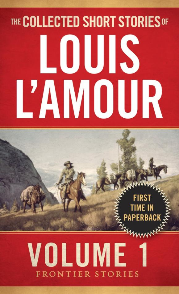 The Collected Short Stories of Louis L'Amour, Volume 1 short stories