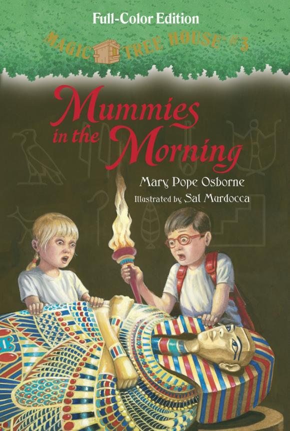 Magic Tree House #3: Mummies in the Morning (Full-Color Edition) leslea newman heather has two mummies