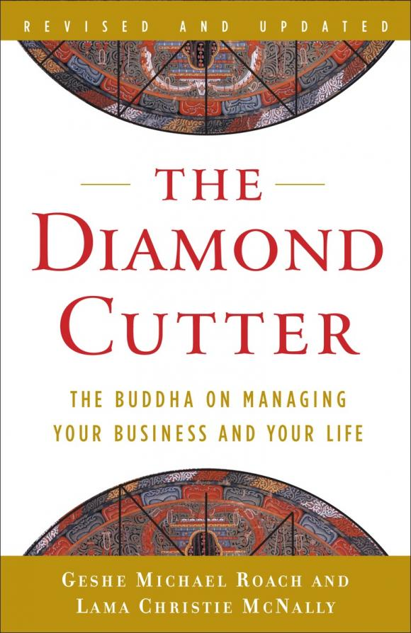 The Diamond Cutter: The Buddha on Managing Your Business and Your Life elena samsonova the new technology of managing your life