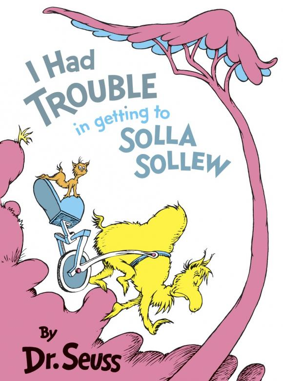 I had Trouble Getting to Solla Sollew trouble makes a comeback