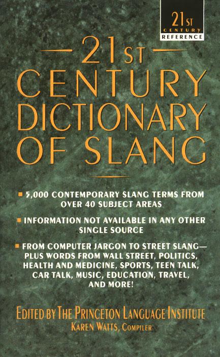 21st Century Dictionary of Slang dictionary of contemporary slang