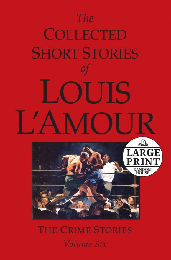 The Collected Short Stories of Louis L'Amour collected stories 1