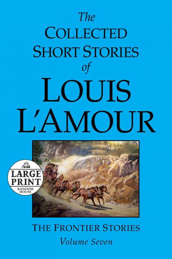 The Collected Short Stories of Louis L'Amour: Volume 7 short stories