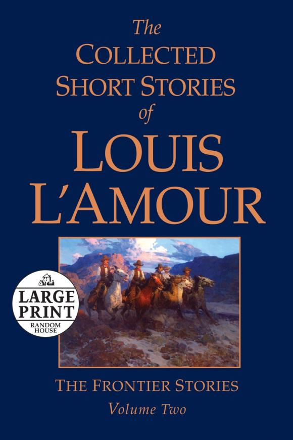 The Collected Short Stories of Louis L'Amour, Volume 2 the collected short stories of louis l amour volume 7
